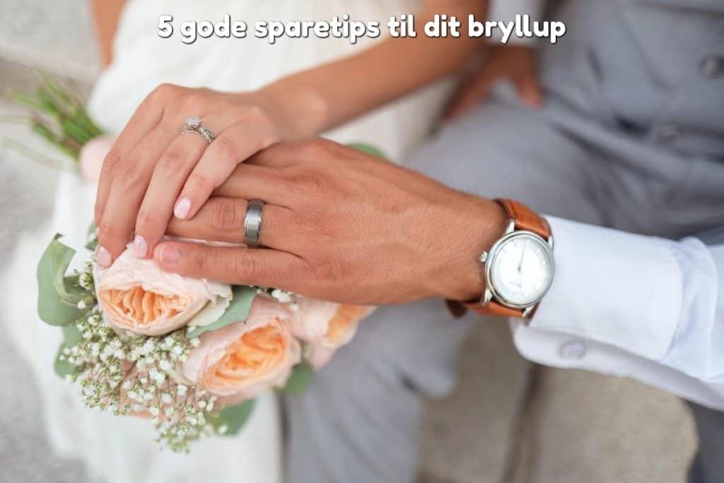 5 gode sparetips til dit bryllup